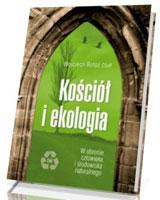 Kościół i ekologia. W obronie człowieka i środowiska naturalnego
