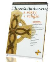 Chrześcijaństwo a sekty i religie