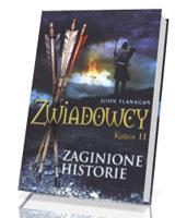 Zwiadowcy. Księga 11. Zaginione historie