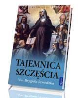Tajemnica szczęścia i św. Brygida Szwedzka