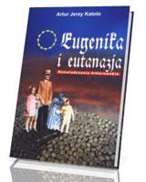 Eugenika i eutanazja. Doświadczenia hitlerowskie