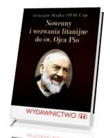 Nowenny i wezwania litanijne do św. Ojca Pio