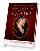 Osobiste modlitwy świętego Ojca Pio