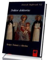 Doktor doktorów. Święty Tomasz z Akwinu