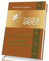 Lectio Divina 20 Do Ewangelii Św Łukasza 3