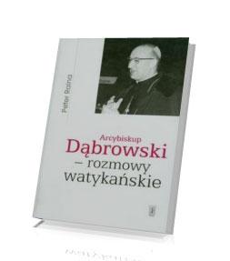 Arcybiskup Dąbrowski - rozmowy watykańskie