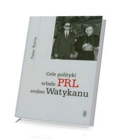 Cele polityki władz PRL wobec Watykanu