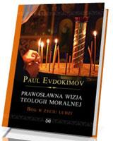 Prawosławna wizja teologii moralnej