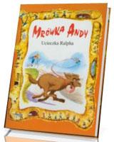 Mrówka Andy. Ucieczka Ralpha - okładka książki