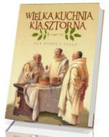 Wielka Kuchnia Klasztorna dla duszy i ciała