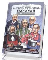 Narodziny współczesnej ekonomii. Żywoty i idee wielkich myślicieli