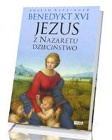 Jezus z Nazaretu. Dzieciństwo