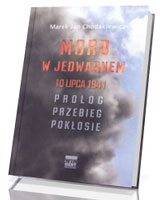 Mord w Jedwabnem 10 lipca 1941. Prolog przebieg pokłosie