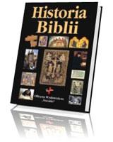 Historia Biblii. Dzieje powstania i odczytywania Pisma Świętego