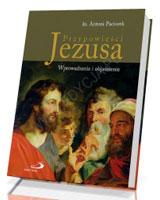 Przypowieści Jezusa. Wprowadzenie i objaśnienie