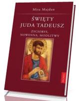 Święty Juda Tadeusz. Tradycja. Nowenna. Modlitwy