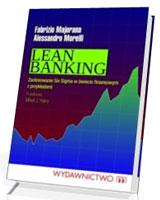Lean Banking. Zastosowanie Six Sigma w świecie finansowym z przykładami