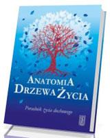 Anatomia Drzewa Życia. Poradnik życia duchowego