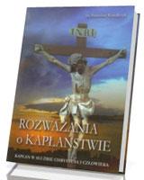 Rozważania o kapłaństwie. Kapłan w służbie Chrystusa i człowieka