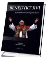 Benedykt XVI. Próba podsumowania pontyfikatu