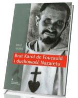 Brat Karol de Foucauld i duchowość Nazaretu
