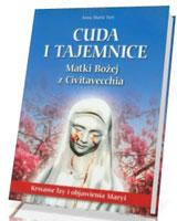 Cuda i tajemnice Matki Bożej z Civitavecchia. Krwawe łzy i objawienia Maryi