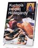 Kuchnia świętej Hildegardy - okładka książki