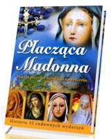 Płacząca Madonna. Maryja przez łzy wzywa do nawrócenia