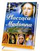 Płacząca Madonna. Maryja przez - okładka książki