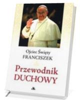 Przewodnik duchowy - Ojciec Święty Franciszek