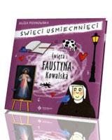 Święta Faustyna Kowalska. Seria: Święci uśmiechnięci