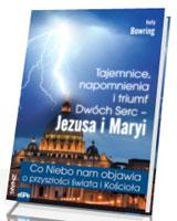 Tajemnice, napomnienia i triumf Dwóch Serc - Jezusa i Maryi