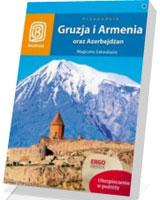 Gruzja, Armenia oraz Azerbejdżan. Magiczne Zakaukazie