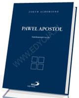 Paweł Apostoł. Natchnienie i wzór