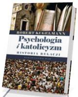 Psychologia i katolicyzm. Historia relacji