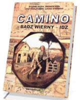 Camino - bądź wierny - idź