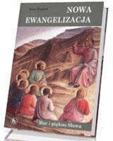 Nowa ewangelizacja. Moc i piękno Słowa