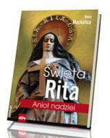 Święta Rita. Anioł nadziei