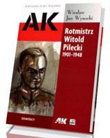 Rotmistrz Witold Pilecki 1901-1948. Seria: Biblioteka Armii Krajowej