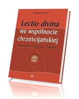 Lectio divina we wspólnocie chrześcijańskiej. Duchowość - metoda - praktyka
