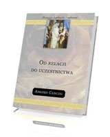 Od relacji do uczestnictwa. Seria: Formacja kapłańska i zakonna