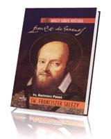 Św. Franciszek Salezy. Seria: Wielcy ludzie Kościoła