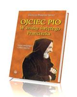 W znaku świętego Franciszka. Listy świętego z Pietrelciny