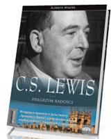 C.S. Lewis. Pielgrzym radości