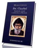 Modlitewnik. Św. Charbel. Pustelnik, mistyk i cudotwórca ze Wschodu