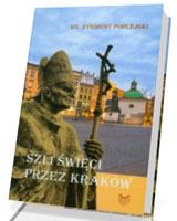 Szli święci przez Kraków