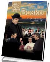 Św. Jan Bosko. Wszystko z miłości, nic na siłę (+ DVD)