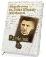 Pamiętnik. Błogosławiony ks. Stefan Wincenty Frelichowski