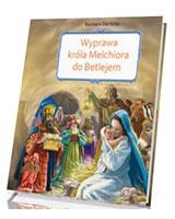 Wyprawa  króla Melchiora do Betlejem