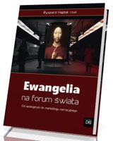 Ewangelia na forum świata. Od apologetyki do marketingu narracyjnego